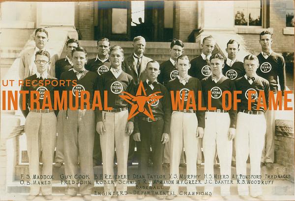 BASEBALL Departmental Champions  Engineers  R1: F. S. Maddox, Guy Cook, B. F. Reichert, Dean Taylor, V. S. Murphy, H. S. Miers, A. E. Ponsford, Frednagle R2: O. B. Manes, Fred Johns, Robert Schmidt, R. J. McMahon, M. V. Greer, J. C. Baxter, R. S. Woodruff