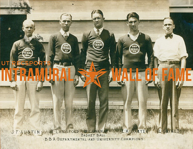 BASKETBALL Departmental & University Champions  B. B. A.   J. F. Austin, F. Langford, W. Conaway, E. M. Carter, L. Grimes