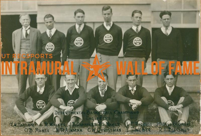 BASKETBALL Departmental Champions  Engineers  R1: T. U. Taylor, R. Walker, J. B. Chandler, F. S. Nagle, L. F. Ridings, J. O. Hill (Coach) R2: O. B. Manes, N. P. Aikman, C. W. Christman, E. T. Weber, R. L. Billings