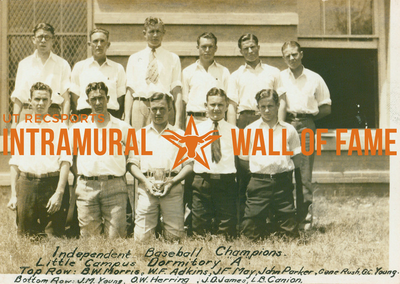 """BASEBALL Independent Champions  Little Campus Dormitory """"A""""  R1: B. W. Morris, W. F. Adkins, J. F. May, John Parker, Gene Rush, G. C. young R2: J. M. Young, O. W. Herring, J. D. James, L. B. Canion"""
