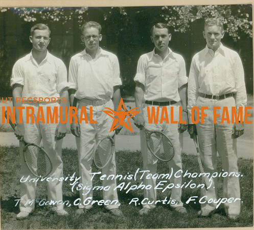 TENNIS University Team Champions  Sigma Alpha Epsilon  T. McGowan, C. Green, R. Curtis, F. Couper