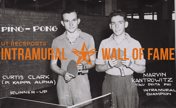 Ping-Pong Curtis Clark (L)- Pi Kappa Alpha- Runner-Up. Marvin Kantrowitz (R)- Tau Delta Phi- Intramural Champion