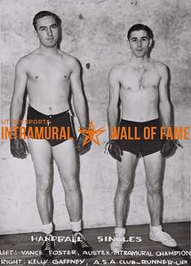 Handball Singles Left- Vance Foster, Austex, Intramural Champion. Right- Kelly Gafney, A.S.A. Club, Runner-Up