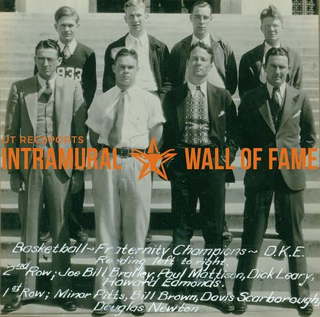 BASKETBALL Fraternity Champions  Delta Kappa Epsilon  R1: Bill Bralley, Paul Mattison, Dick Leary, Howard Edmonds R2: Minor Pitts, Bill Brown, Davis Scarborough, Douglas Newton