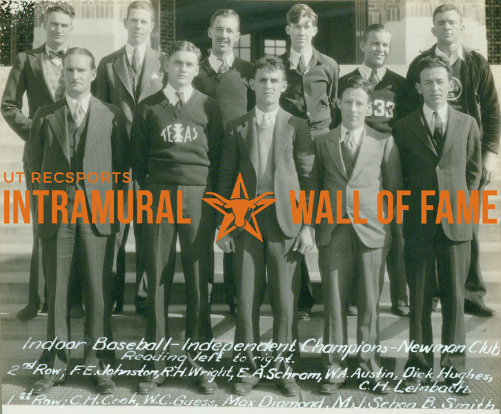 INDOOR BASEBALL Independent champions  Newman Club  R1: F. E. Johnston, R. H. Wright, E. A. Schram, W. A. Austin, Dick Hughes, C. H. Leinbach R2: C. H. Cook, W. C. Guess, Max Diamond, M. J. Schon, B. Smith