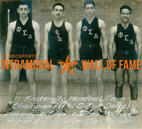 HANDBALL Fraternity Team Champions  Phi Sigma Delta  Eugene Stern, Maurice Hirsch, Eugene Sanger, Charles Flexner