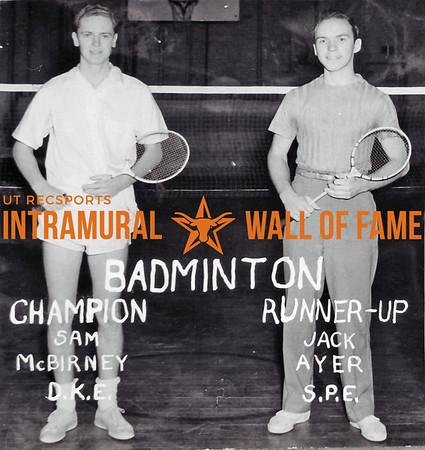 Badminton Champion: Sam McBirney, Delta Kappa Epsilon Runner Up: Jack Ayer, Sigma Phi Epsilon