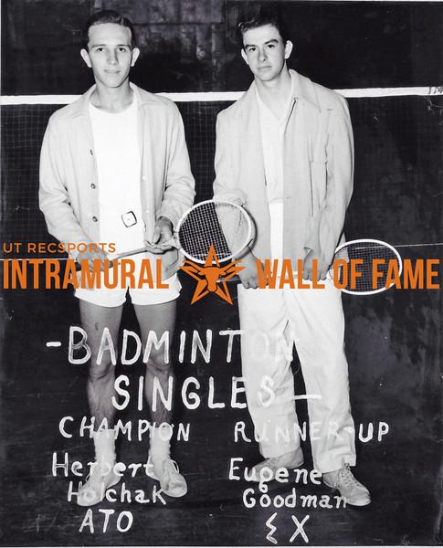 Badminton Singles  Champion: Herbert Holchak, ATO, Alpha Tau Omega Runner Up: Eugene Goodman, Sigma Chi