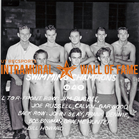 Swimming Champion Phi Delta Theta Front Row (L-R): Jim Bugbee, Joe Russell, Calvin Garwood Back Row (L-R): John Seay, Frank Dennie, Bob Bowman, Graeme Hunter, Bill Howard