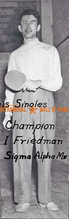 Table Tennis, Singles Champion Sigma Alpha Mu I. Friedman