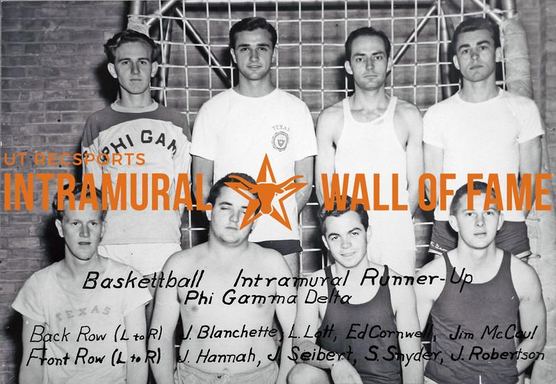 Basketball, Runner Up Phi Gamma Delta Back Row (L-R): J. Blanchette, L. Lott, Ed Cornwell, Jim McCoul Front Row (L-R): J. Hannah, J. Seiber, S. Snyder, J. Robertson