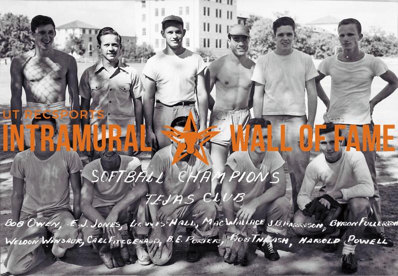 Softball, Champion Tejas Club Bob Owen, E.J. Jones, Lewis Hall, Mac Wallace, J.B. Harrison, Byron Fullerton, Weldon Winsauer, Carl Fitzgerald, B.E. Porter, Bob Thrash, Harold Powell