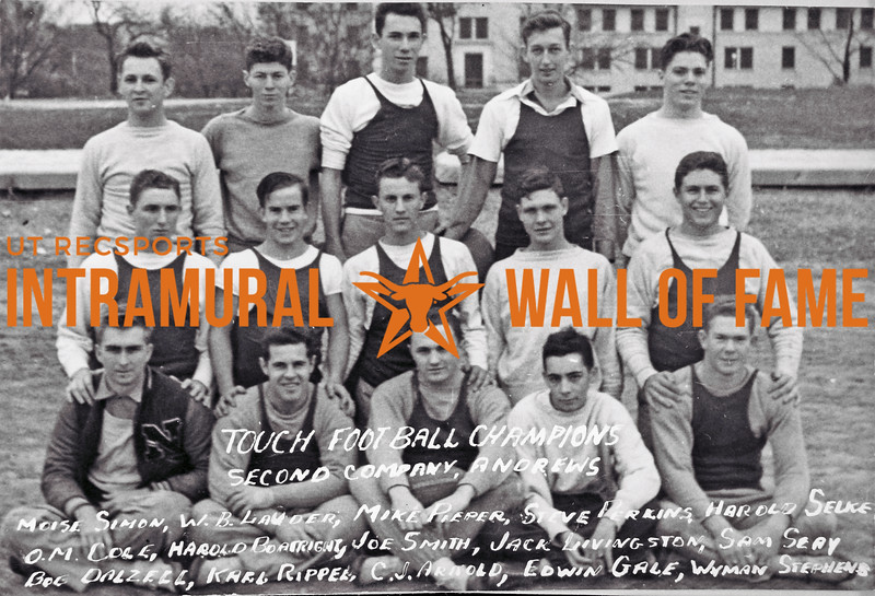 Touch Football, Champion Second Company Andrews Moise Simon, W.B. Lauder, Mike Pieper, Steve Perkins, Harold Selke, O.M. Cole, Harold Boatright, Joe Smith, Jack Livingston, Sam Seay, Bob Dalzell, Karl Ripper, C.J. Arnold, Edwin Gale, Wyman Stephens