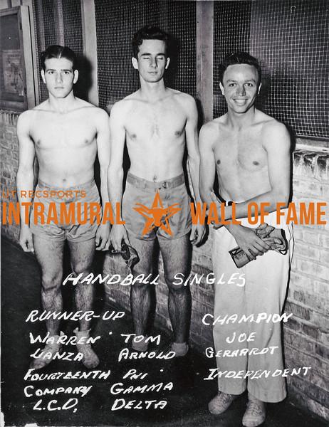 Handball, Singles  Runner Up, Warren Danza, Fourteenth Company Little Campus Dorm Tom Arnold, Phi Gamma Delta Champion, Joe Gerhardt, Independent