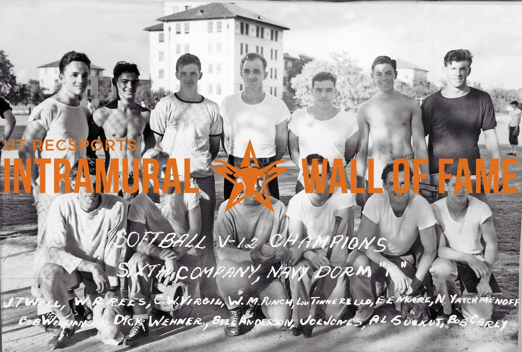Softball, V12, Champion Sixth Company, NAVY, Dorm K J.T. Well, W.A. Rees, C.W. Virgil, W.M. Punch, Lou Tinnerello, E.E. Moore, N. Yatchmenoff, Bob Williamson, Dick Wehner, Bill Anderson, Joe Jones, Al Suekut, Bob Carey