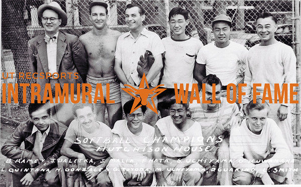 Softball Champion Hutchison House Back Row (L-R): B. Ramey, J. Baletka, J. Malik, F. Hata, S. Uchiyama, G. Kuwahara Front Row (L-R): L. Quintana, H. Gonzales, G. Toyoda, M. Uchiyama, P. Guarino, L. Smith
