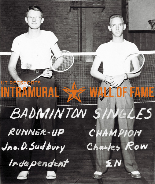 Badminton Singles Runner Up: John D. Sudbury, Independent Champion: Charles Row, Sigma Nu
