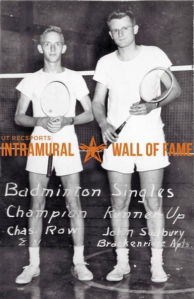 Badminton Singles Champion: Charles Row, Sigma Nu Runner Up: John Sudbury, Brackenridge Apartments