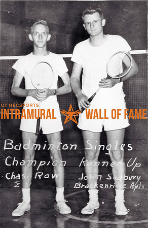 Badminton Singles Champion: Charles Row, Sigma Nu Runner Up: John Sudbury, Brackenridge Apartments