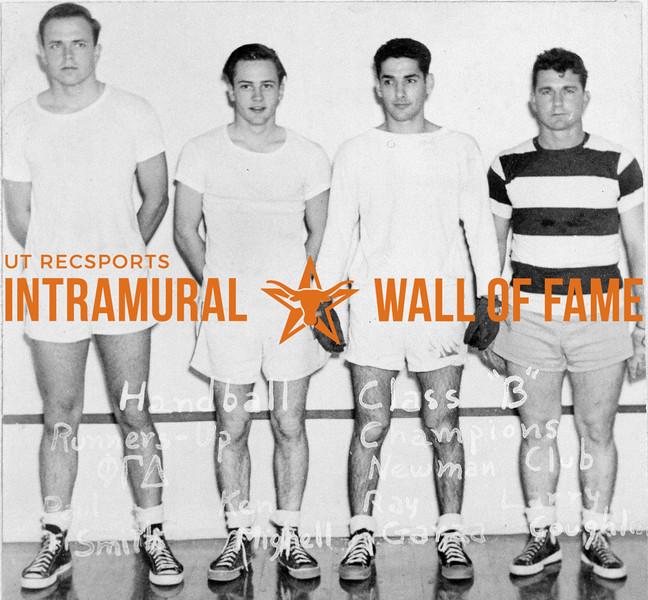 Handball Doubles, Class B Runners-Up:  Phi Gamma Delta, Paul Smith, Ken Mighell Champions:  Newman Club, Ray Garza, Larry Coughlin