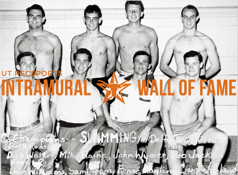 Swimming, Co-Champions Delta Tau Delta Back Row (L-R):  Richard Walker, Michael Raine, John Wymer, Robert Jackson Front Row:  Dave Williams, Sam Croom, Fonse Ragland, Cruger Ragland
