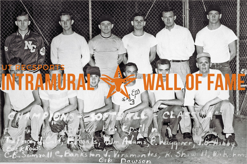 Softball, Class A Champions Sigma Phi Epsilon Front Row (L-R):  Ted Price, J. Cole, P. Rynls, William Adams, B. Waggoner, J.B. Ashby Back Row:  C.B. Sumrall, C. Bankston, Jimmy Viramontes, R. Shawell, W. Rohn, Gib Dawson