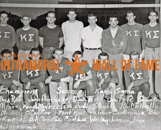 Soccer, Champions Kappa Sigma Back Row (L-R):  John Poindexter, Dick Folff, Jim Foye, Chuck Alcorn, Randy Wheeless, Buddy Stenzil, Jim McAnelly, Mickey O'Connor Front Row:  Palmer Cummings, Bob Moncrief, Bill Christie, Carl Lee, Wesley Johnson, John Lipscomb