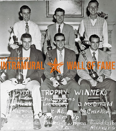 All-Year Trophy Winners Front Row Champions:  James Henkle, Oak Grove;Lee Douty, Sigma Alpha Epsilon; Dwain McDonald, McCracken Back Row Runners-Up:  Jimmy McBride, Newman; Bailey Cawthorn, Delta Tau Delta; David Gibson, Moneyhon Housecats