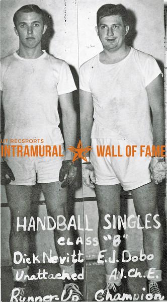 Handball Singles, Class B Dick Nevitt, Unattached, Runner-Up E.J. Dobo, A.I.Ch.E., Champion