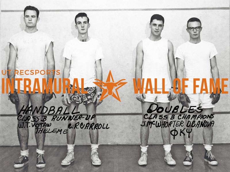 Handball Doubles, Class B Runner-Up, Theleme:  William Travis Votaw, Cleatis R. Carroll Champions Phi Kappa Psi:  James McWhorter, Spooky Canova,