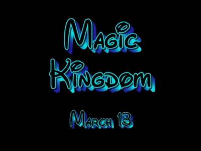 Magic Kingdom March 13 1 of 2
