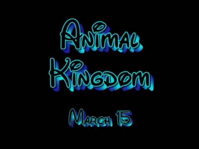 Animal Kingdom March 15