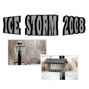 The Ice Storm II Of 2008 - February 11 , 12