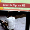 8mm Film Clips as a Kid