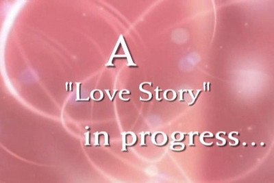 2008_A Love Story in progress