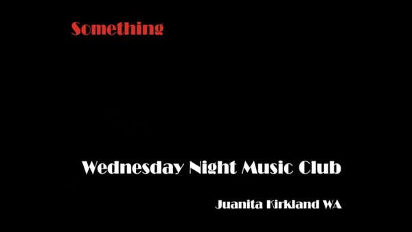 Wednesday Night Music Club | Something