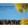 Trees I Have Known II: A Portfolio of Fine Art Tree Photography