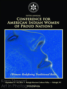 "September 15-16, 2011  Good Golly, I can't believe I forgot to put this in here!  This was a huge wonderful thing for me!  Dreamer 2  Cover Artist, ,American Indian Women of Proud Nations Conference, Sept. 15-16, 2011  I am very honored to have been chosen as the cover artist for the 2011 American Indian Women of Proud Nations Conference!    Dreamer 2 was chosen as an image, ""...that provokes us to question our own cultural and social stereotypes, to dream of things we may not have thought possible, to break ground and to be agents of change as contemporary indigenous women, both within ourselves and in our communities.""  The conference booklet write up goes on to state, ""In addition to being a technologically progressive artist, educator and mother, Ms. Stewart also serves in various leadership capacities, including as a Sappony Tribal Council member. Ms. Stewart is a largely self-trained photographer, specializing in abstract, nature, black and white and pet images. She enjoys using photo software to create unique designs, patterns and images and often incorporates natural objects in her work. Dreamer 2 was created from an image of a woman's profile using Corel Paint Shop Pro Photo X2. Ms. Stewart feels the only limit in digital art is your imagination.""  I am so grateful to the conference hosts, University of North Carolina at Chapel Hill's American Indian Center, and to the conference advisory committee for selecting me as the cover artist for this conference."