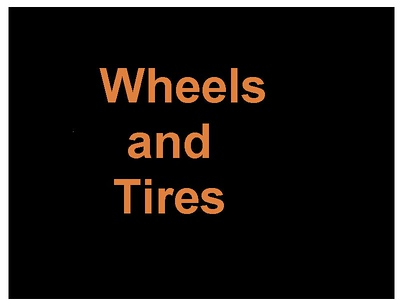Wheels  and   Tires...
