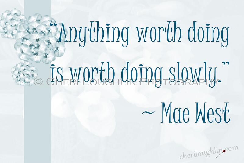 Doing slowly