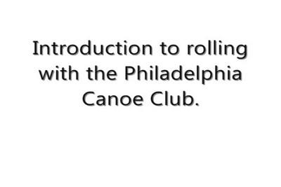 Philadelphia Canoe Club Rolling Session