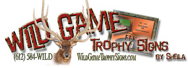 "<h1 style=""text-align:center; text-outline:3px 1px #000; text-shadow:3px 2px #999; color:#900;"">WILD GAME TROPHY SIGNS</h1>     <h3 style=""text-align:justify;color:#999;"">At Wild Game Trophy Signs, we make attractive, affordable, one-of-a-kind signs to capture the details and experiences of your most memorable hunts and adventures. </h3>  <br/> <p style=""text-align:center; color:#999; font-style:bold;"">Signs come in a variety of designs & materials to match your style & budget.  <font color=""#900""><strong>Prices start as low as $24.99!</strong></font></p>  <hr style=""color:#999;""/>"