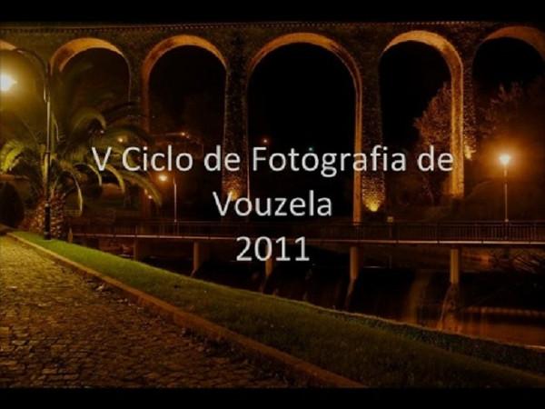 V Ciclo de Fotografia de Vouzela - 2011