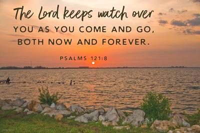 Psalms 121:8 NLT