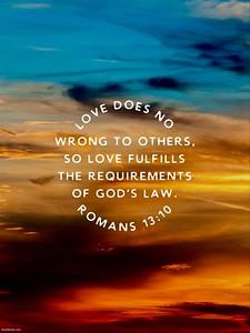Romans 13:10 NLT
