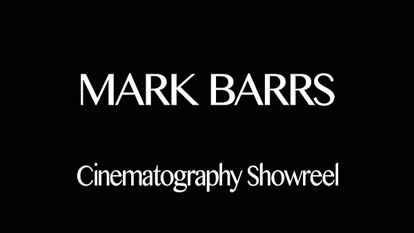 MARK BARRS CINEMATOGRAPHY SHOWREEL 2015