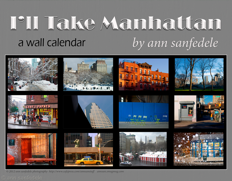 """I'll Take Manhattan cover.  The calendar can be purchased here:<br /> <a href=""""http://www.cafepress.com/annsanstuff/9398392"""">http://www.cafepress.com/annsanstuff/9398392</a>"""