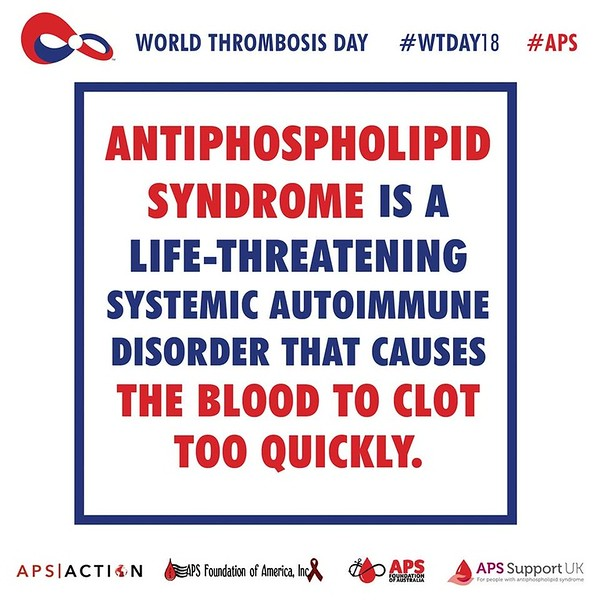 #Antiphospholipid Syndrome (#APS) us a life-threatening systemic #autoimmune disorder that causes the blood to clot too quickly. #WTDay18