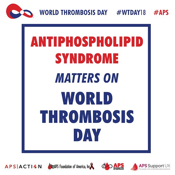 #Antiphospholipid Syndrome (#APS) Matters on World Thrombosis Day!! #WTDay18