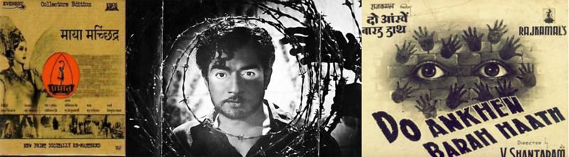 "V. Shantaram's ""Maya Machindra"" (1932) and ""Two Eyes, Twelve Hands"" (1957)"